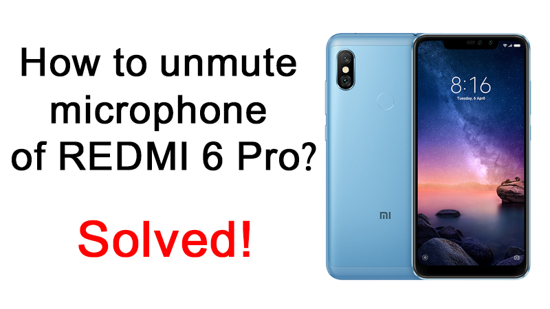 How to unmute microphone of REDMI 6 Pro? [Solved] News mi mic not working on call mi mic not working on call, mi note 6 pro mic ways, redmi 6 pro mic problem, redmi note 6 mic problem, redmi note 6 microphone not working on call but does on speaker, redmi note 6 pro mic not working, redmi note 6 pro mic problem How to unmute microphone of REDMI 6 Pro? Kannada Tech